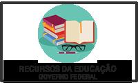 RECURSOS DA EDUCAÇÃO - GOVERNO FEDERAL